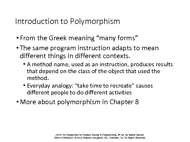 "Introduction to Polymorphism • From the Greek meaning ""many forms"" • The same program"