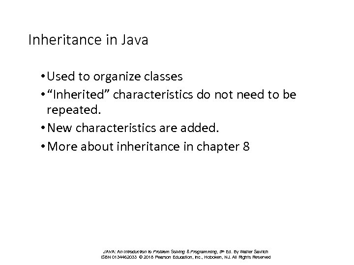 "Inheritance in Java • Used to organize classes • ""Inherited"" characteristics do not need"