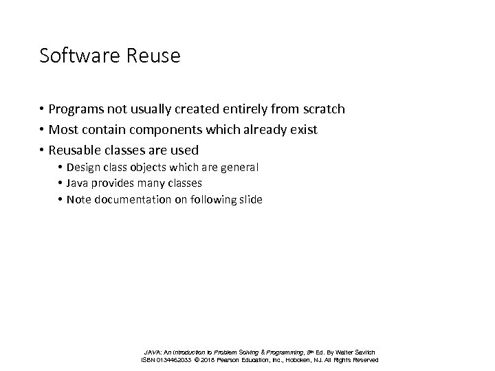 Software Reuse • Programs not usually created entirely from scratch • Most contain components