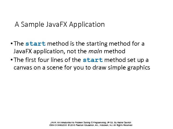 A Sample Java. FX Application • The start method is the starting method for