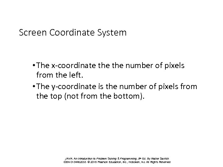 Screen Coordinate System • The x-coordinate the number of pixels from the left. •