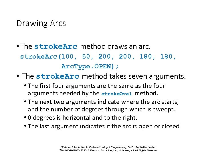 Drawing Arcs • The stroke. Arc method draws an arc. stroke. Arc(100, 50, 200,