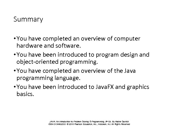 Summary • You have completed an overview of computer hardware and software. • You