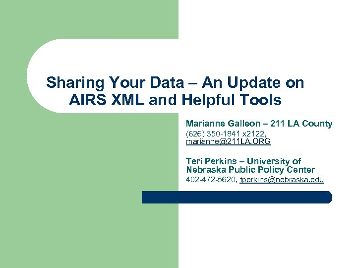 Sharing Your Data – An Update on AIRS XML and Helpful Tools Marianne Galleon