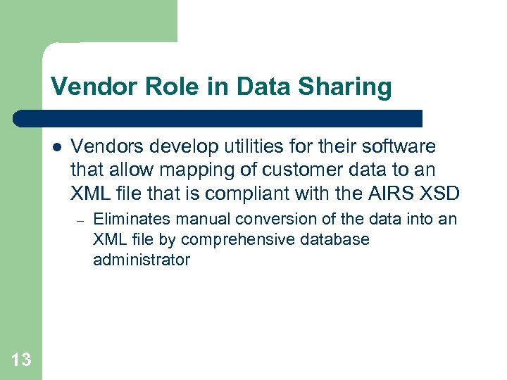 Vendor Role in Data Sharing l Vendors develop utilities for their software that allow