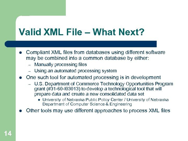 Valid XML File – What Next? l Compliant XML files from databases using different