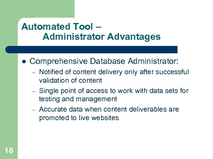 Automated Tool – Administrator Advantages l Comprehensive Database Administrator: – – – 18 Notified