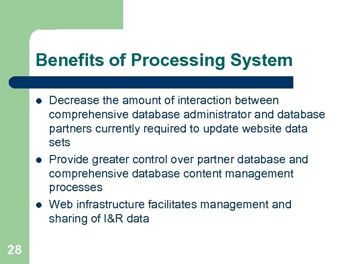 Benefits of Processing System l l l 28 Decrease the amount of interaction between