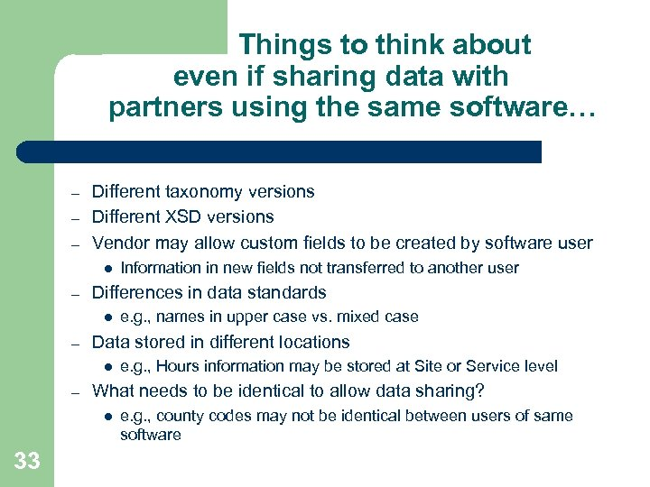 Things to think about even if sharing data with partners using the same software…