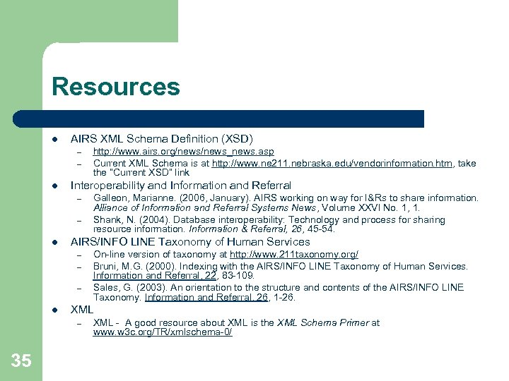Resources l AIRS XML Schema Definition (XSD) – – l Interoperability and Information and