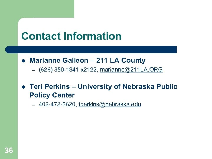 Contact Information l Marianne Galleon – 211 LA County – l Teri Perkins –