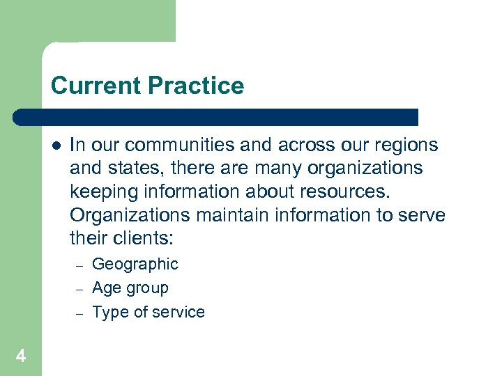 Current Practice l In our communities and across our regions and states, there are