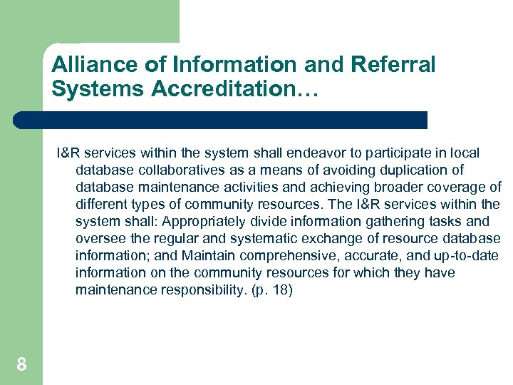 Alliance of Information and Referral Systems Accreditation… I&R services within the system shall endeavor