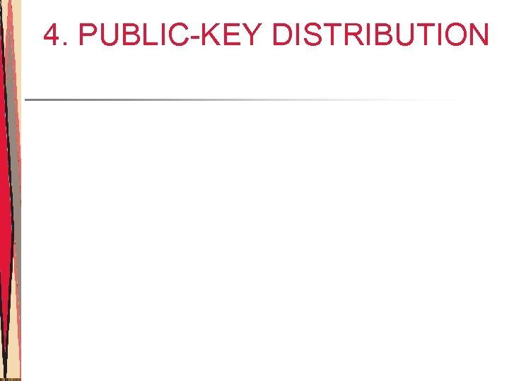 4. PUBLIC-KEY DISTRIBUTION