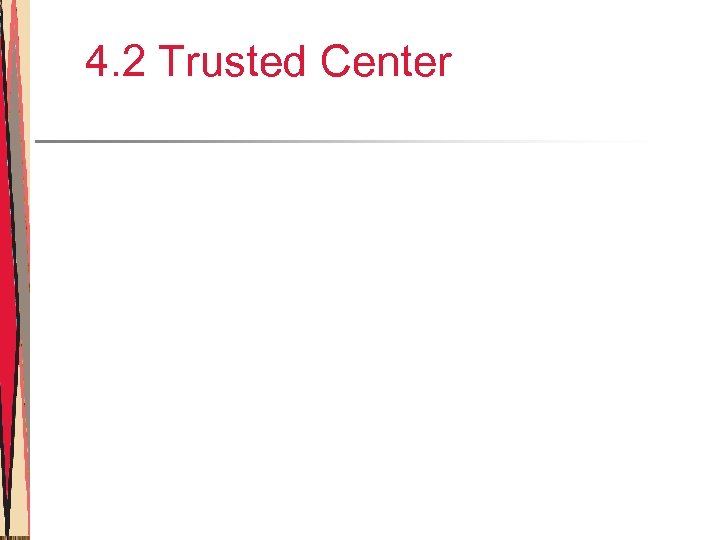 4. 2 Trusted Center