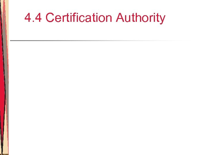 4. 4 Certification Authority