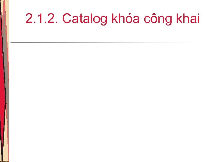 2. 1. 2. Catalog khóa công khai