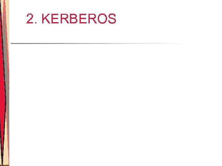2. KERBEROS