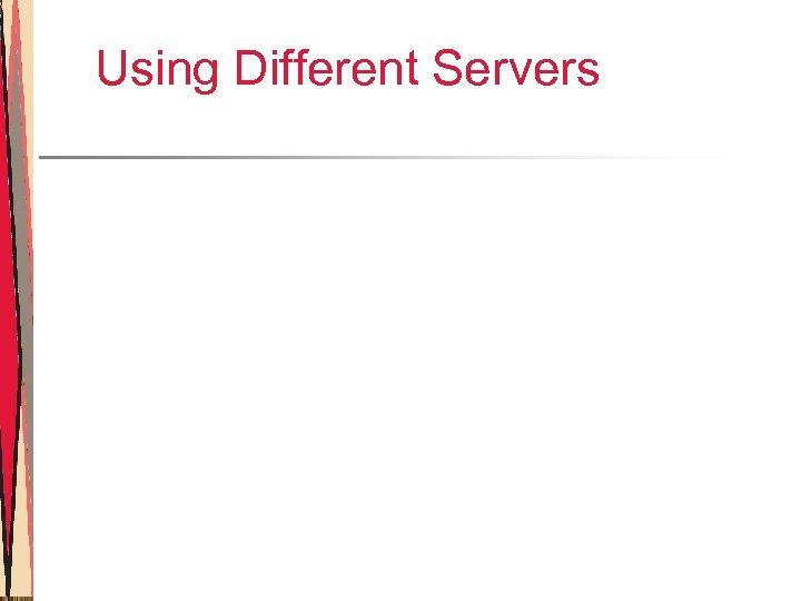 Using Different Servers
