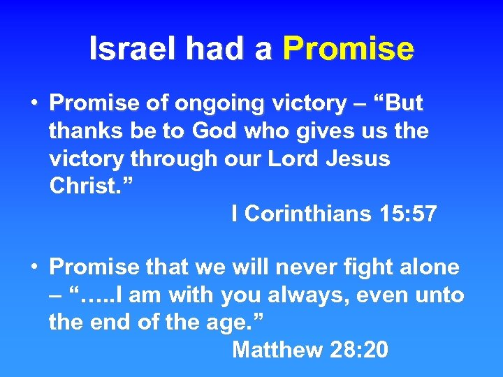"""Israel had a Promise • Promise of ongoing victory – """"But thanks be to"""