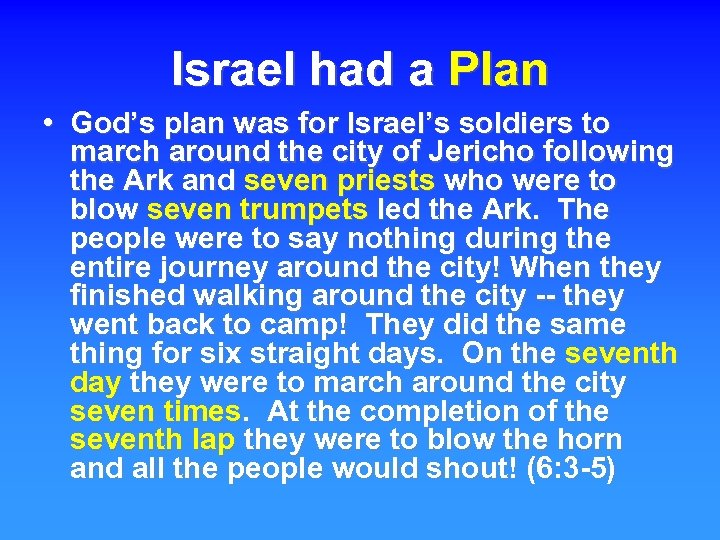 Israel had a Plan • God's plan was for Israel's soldiers to march around