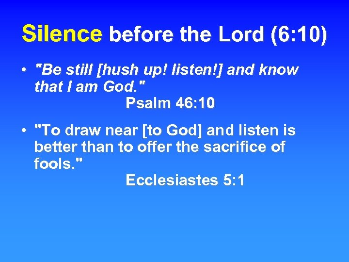 Silence before the Lord (6: 10) •