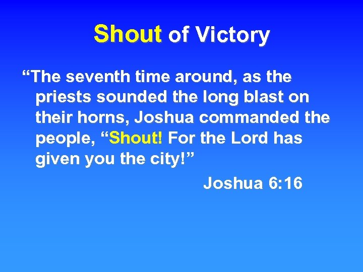 """Shout of Victory """"The seventh time around, as the priests sounded the long blast"""
