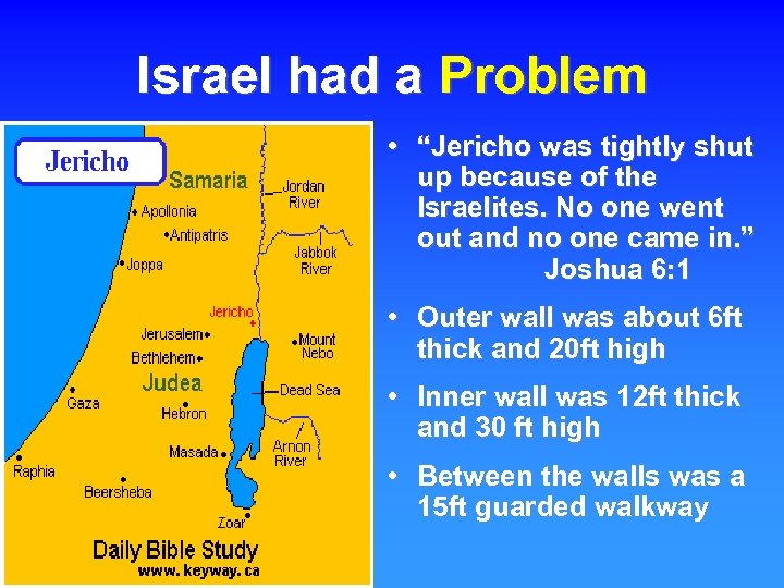"""Israel had a Problem • """"Jericho was tightly shut up because of the Israelites."""