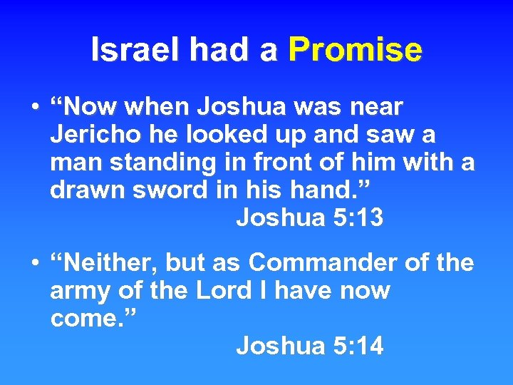 """Israel had a Promise • """"Now when Joshua was near Jericho he looked up"""