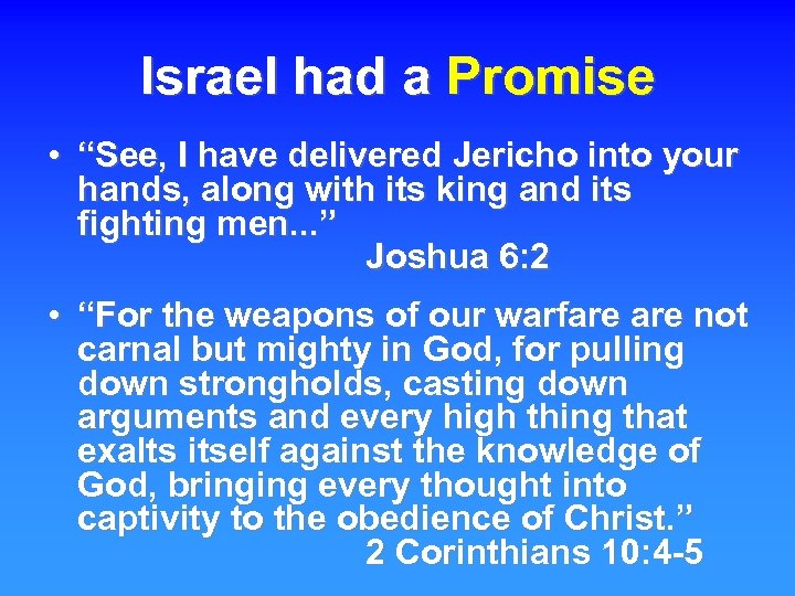"""Israel had a Promise • """"See, I have delivered Jericho into your hands, along"""