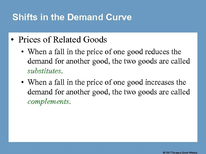 Shifts in the Demand Curve • Prices of Related Goods • When a fall