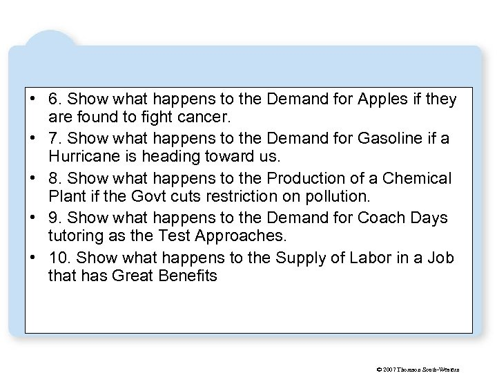 • 6. Show what happens to the Demand for Apples if they are