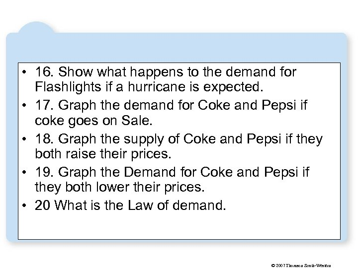 • 16. Show what happens to the demand for Flashlights if a hurricane