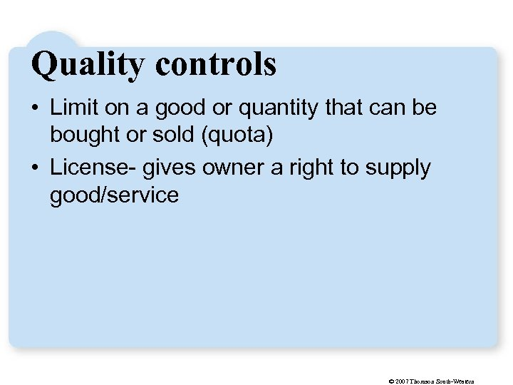 Quality controls • Limit on a good or quantity that can be bought or