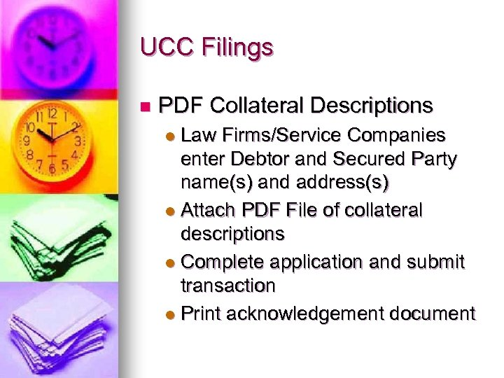 UCC Filings n PDF Collateral Descriptions Law Firms/Service Companies enter Debtor and Secured Party