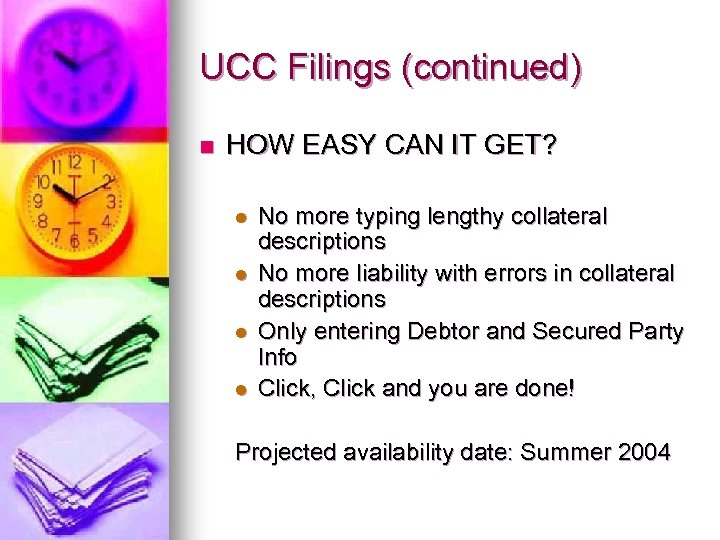 UCC Filings (continued) n HOW EASY CAN IT GET? l l No more typing