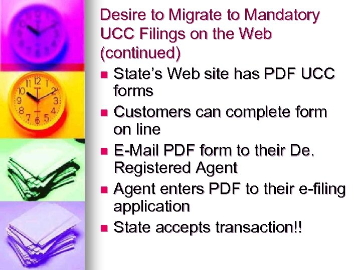 Desire to Migrate to Mandatory UCC Filings on the Web (continued) n State's Web
