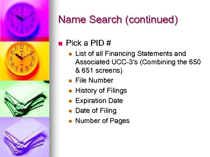 Name Search (continued) n Pick a PID # l l l List of all