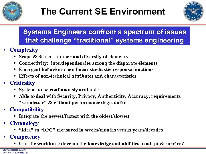 "The Current SE Environment Systems Engineers confront a spectrum of issues that challenge ""traditional"""