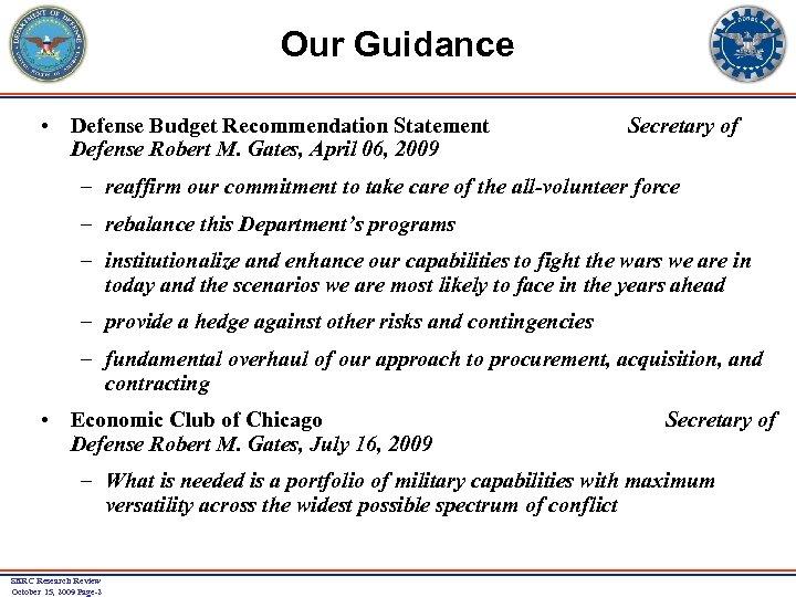 Our Guidance • Defense Budget Recommendation Statement Defense Robert M. Gates, April 06, 2009