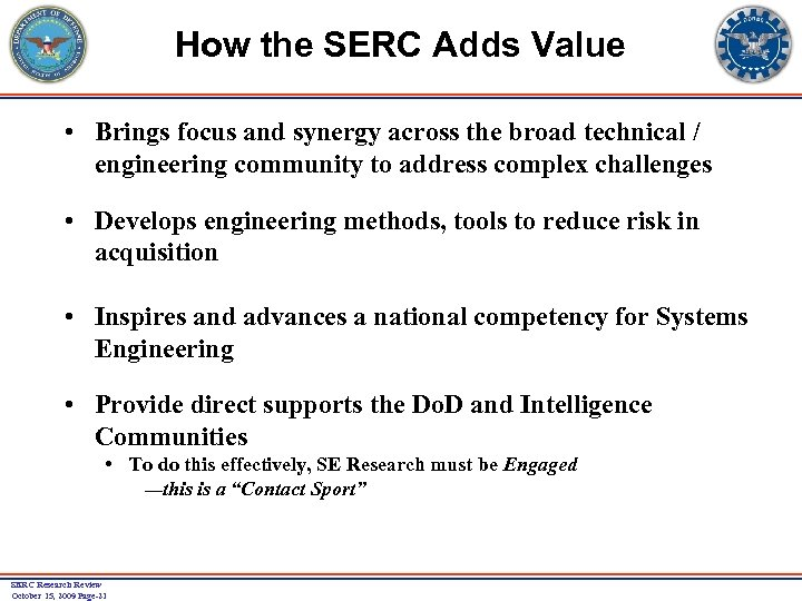 How the SERC Adds Value • Brings focus and synergy across the broad technical