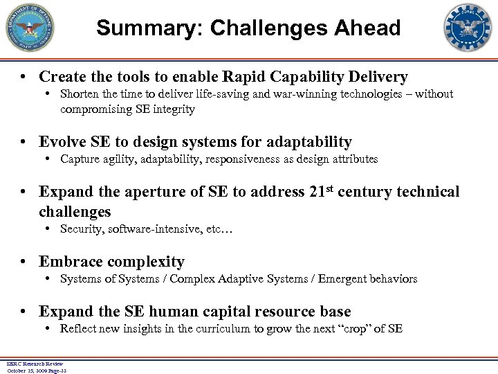 Summary: Challenges Ahead • Create the tools to enable Rapid Capability Delivery • Shorten