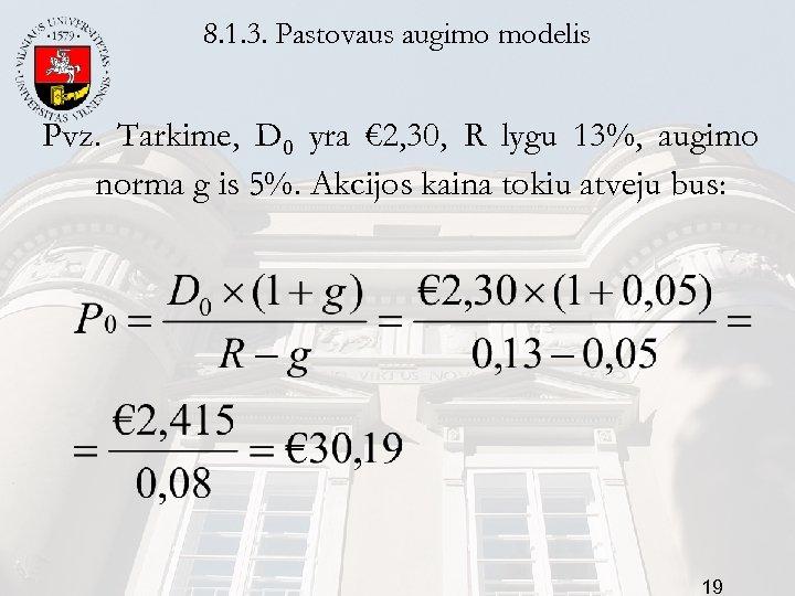 8. 1. 3. Pastovaus augimo modelis Pvz. Tarkime, D 0 yra € 2, 30,
