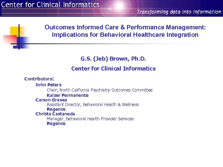 Outcomes Informed Care & Performance Management: Implications for Behavioral Healthcare Integration G. S. (Jeb)
