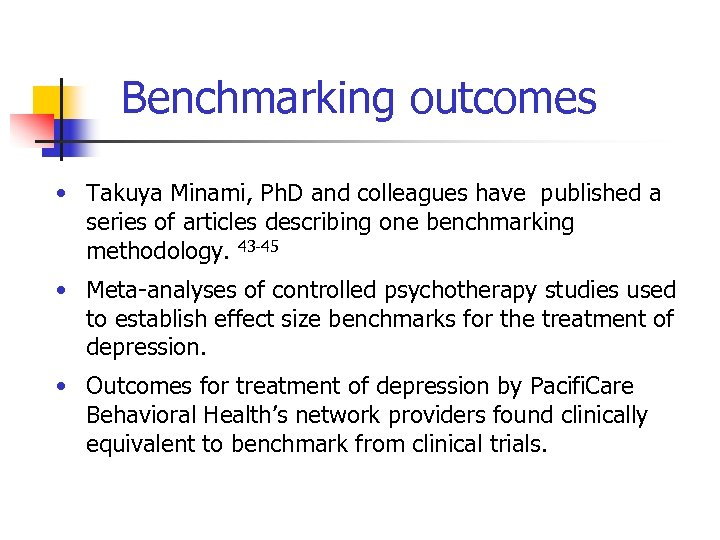 Benchmarking outcomes • Takuya Minami, Ph. D and colleagues have published a series of