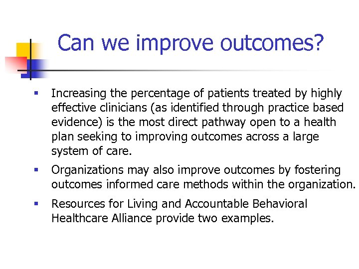 Can we improve outcomes? § Increasing the percentage of patients treated by highly effective
