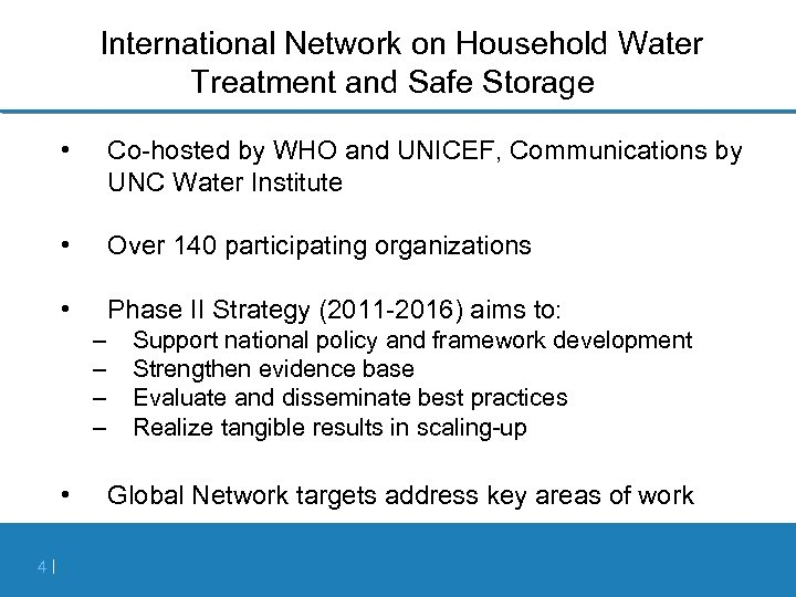 International Network on Household Water Treatment and Safe Storage • Co hosted by WHO