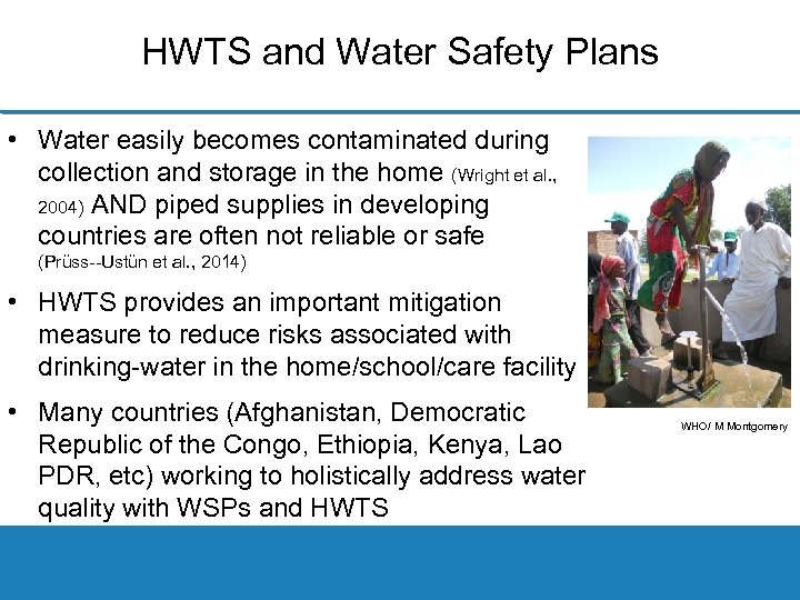 HWTS and Water Safety Plans • Water easily becomes contaminated during collection and storage