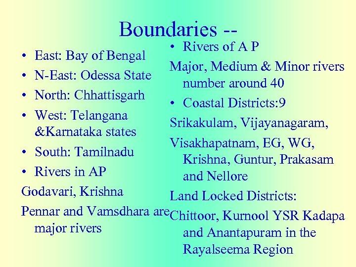Boundaries -- • Rivers of A P • East: Bay of Bengal Major, Medium