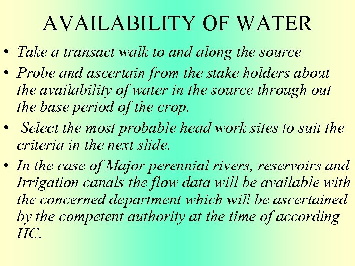 AVAILABILITY OF WATER • Take a transact walk to and along the source •
